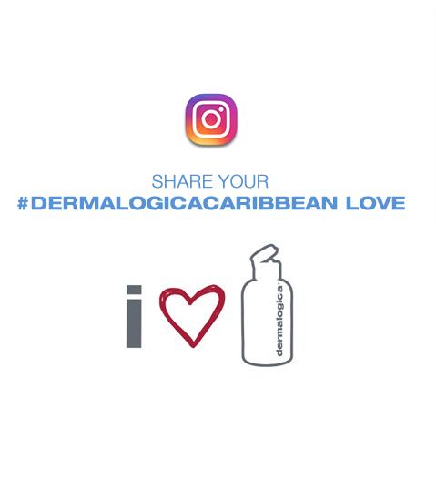 SHARE YOUR #DERMALOGICACARIBBEAN LOVE